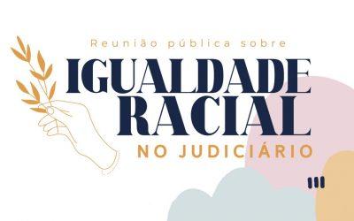 CNJ: Inscrições para reunião sobre Igualdade Racial no Judiciário terminam hoje, 7/8*